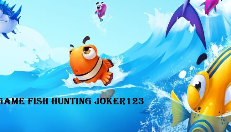 Game Fish Hunting Joker123